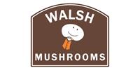 Walsh Mushrooms
